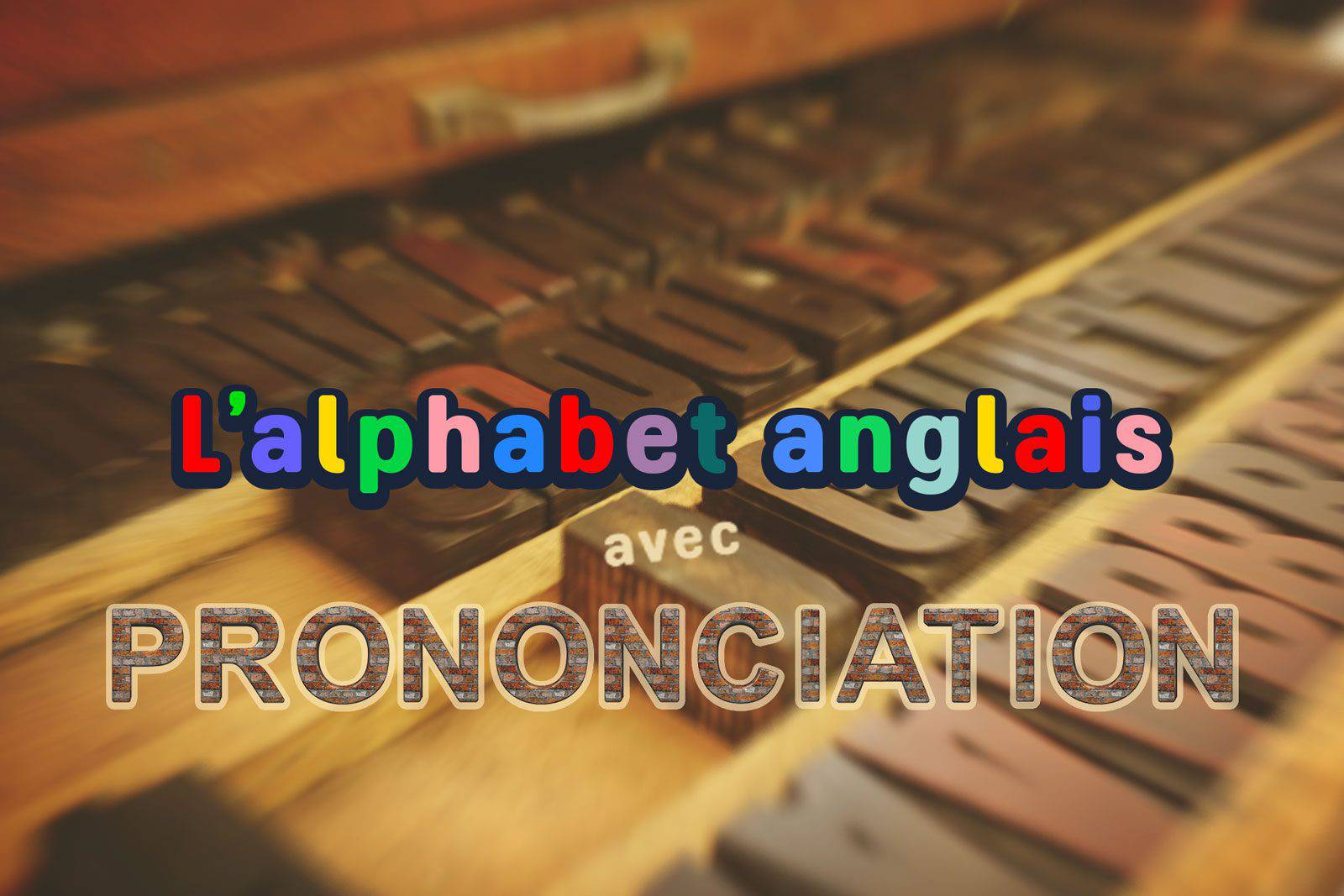Alphabet anglais (prononciation)
