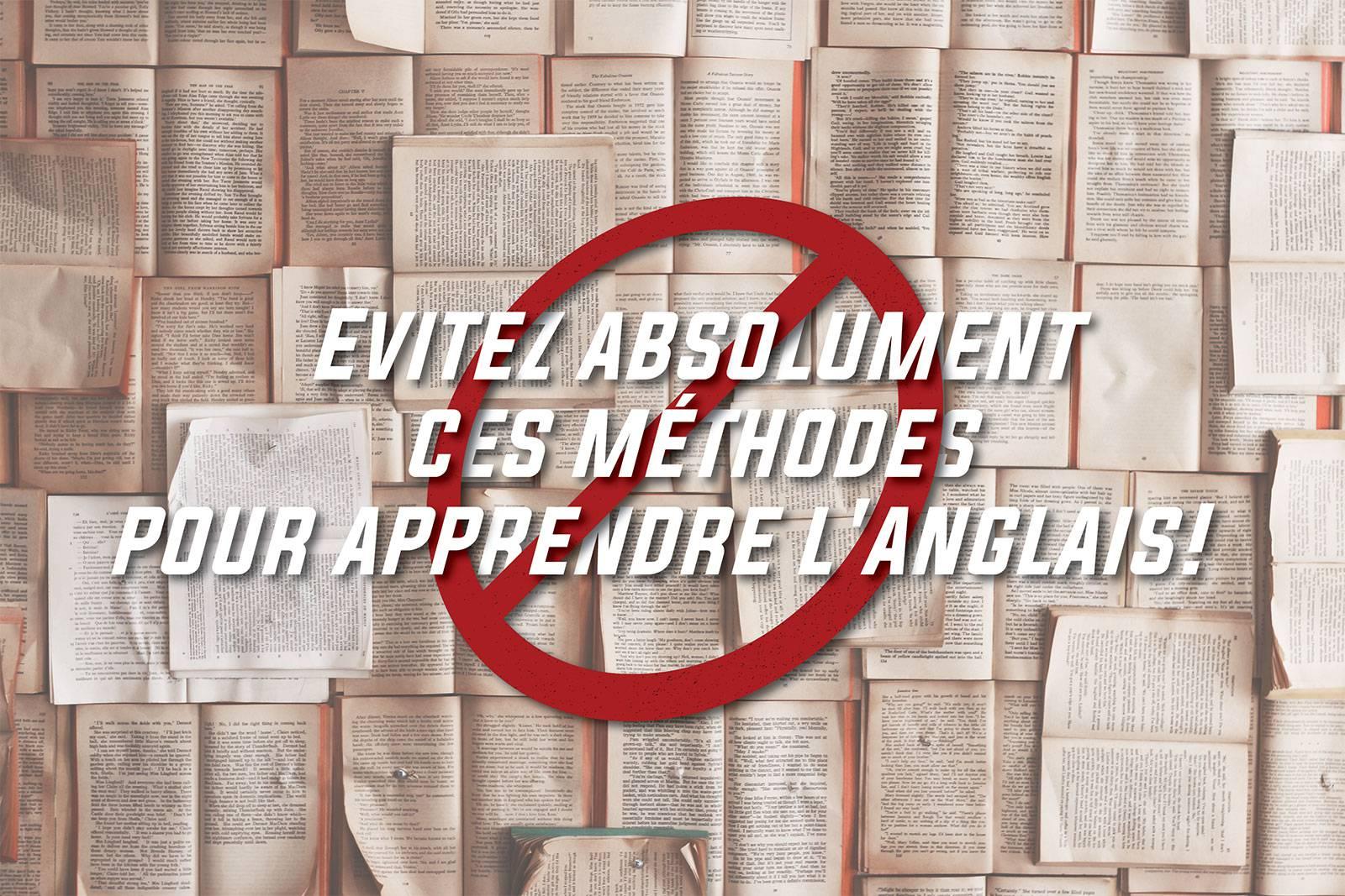 Evitez absolument ces méthodes pour apprendre l'anglais