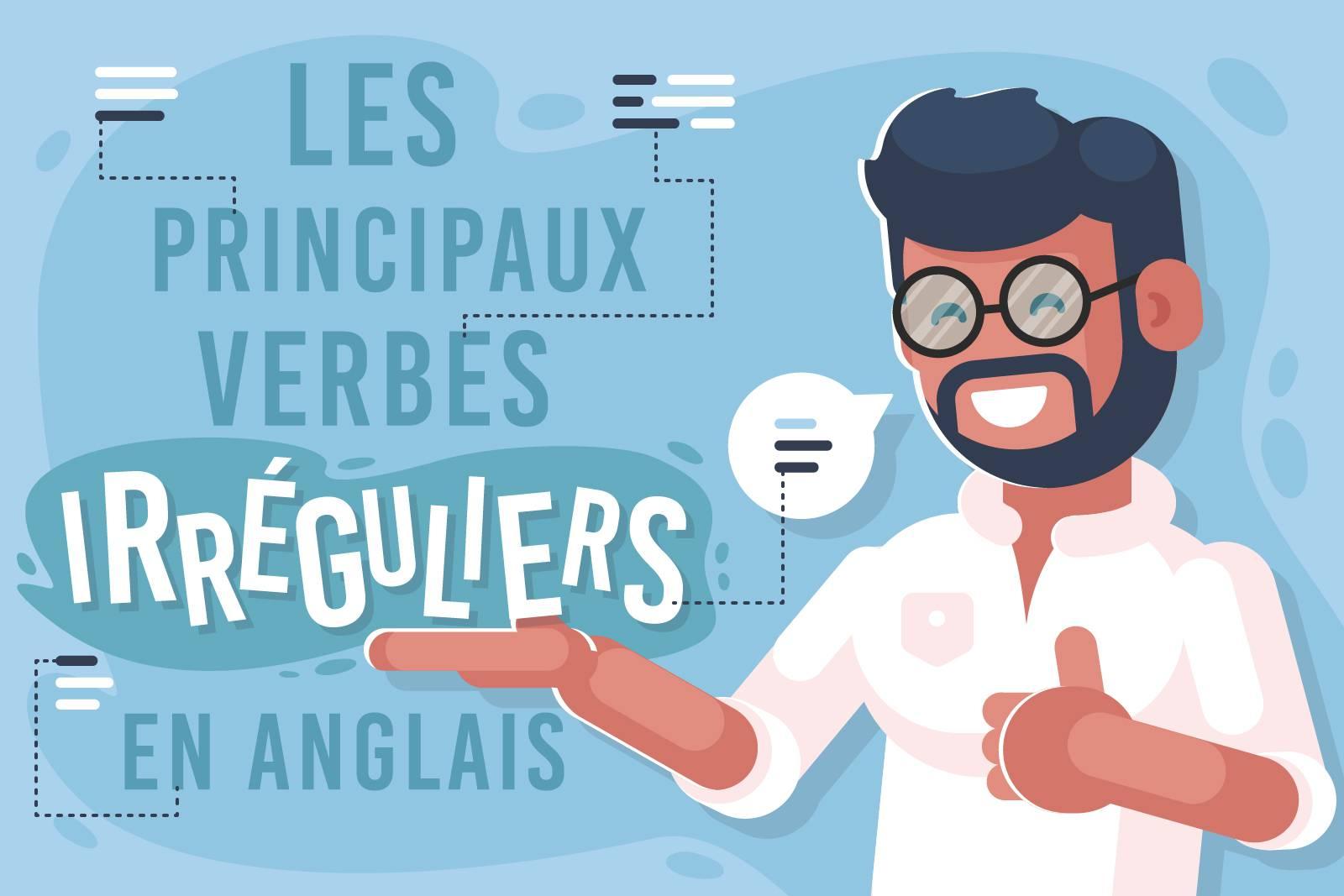 Principaux verbes irréguliers anglais