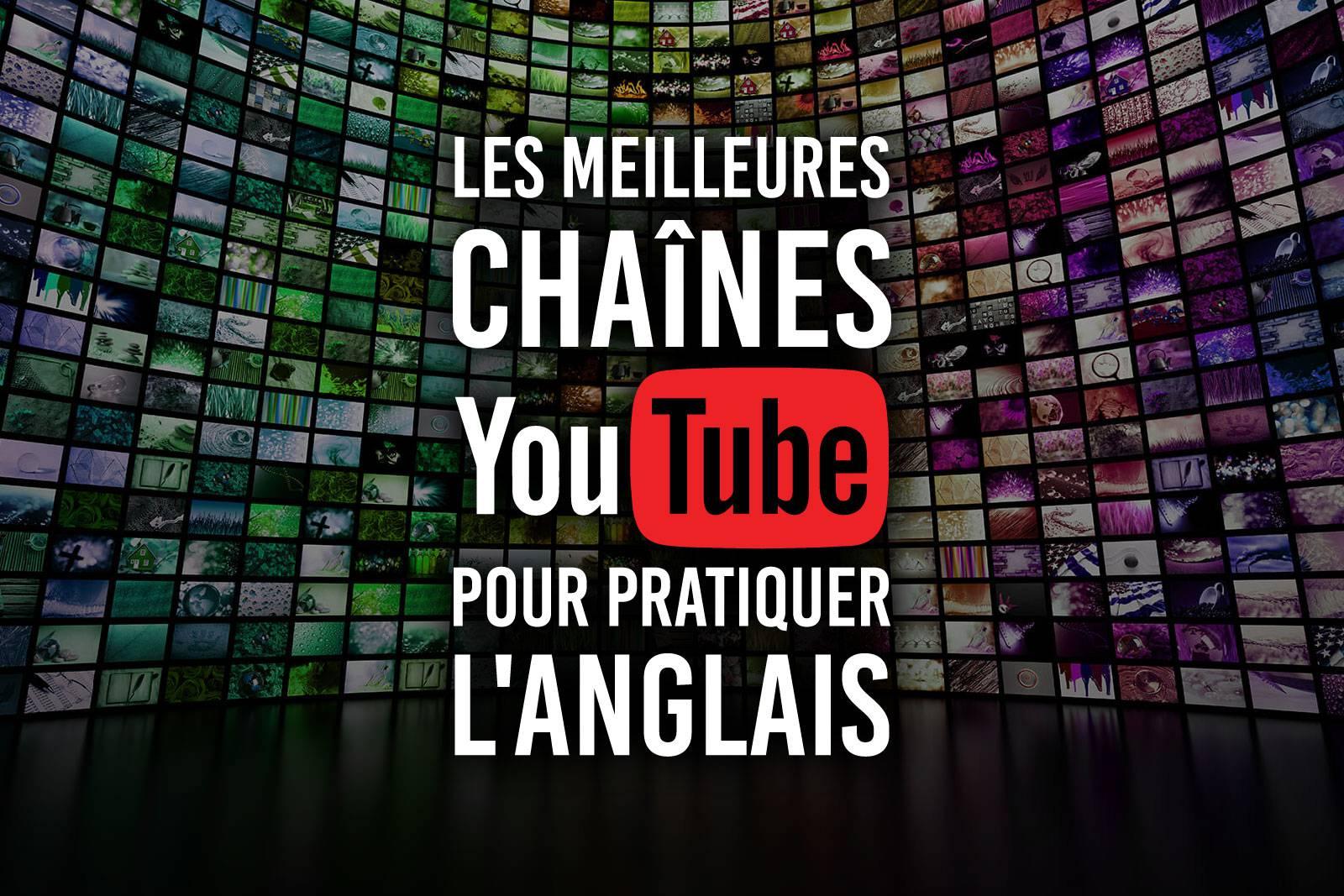 YouTubers anglais · Les meilleurs chaînes YouTube pour pratiquer l'anglais