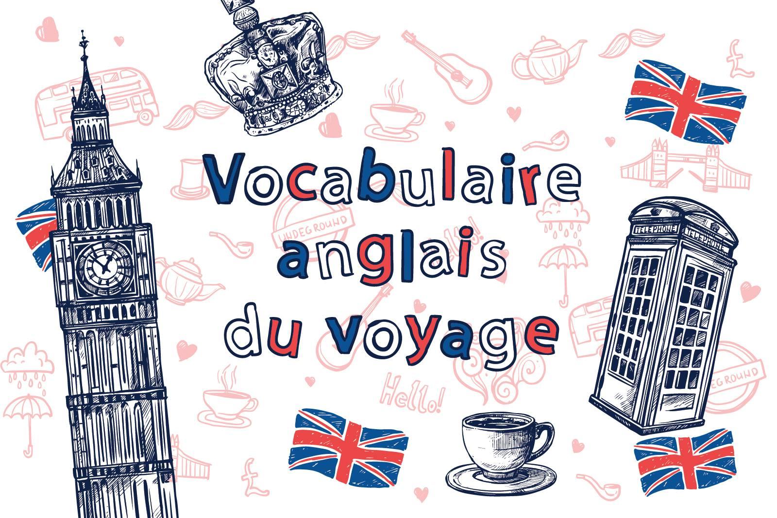 vocabulaire anglais du voyage  u00b7 anglais pour voyager